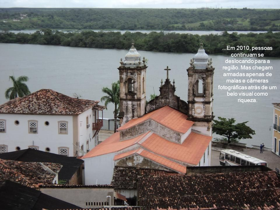 Penedo foi palco de guerra entre portugueses e holandeses, que lutavam pra serem donos da rica terra.