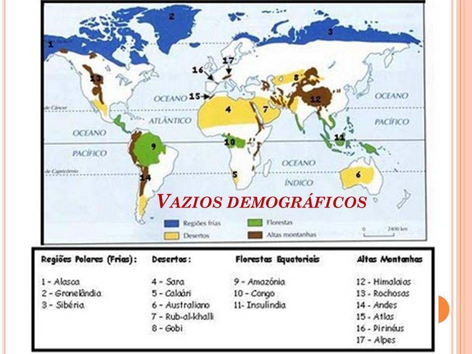 Áreas de repulsão / vazios demográficos São quatro os tipos de vazios humanos: altas montanhas, regiões polares, florestas equatoriais e desertos quentes.