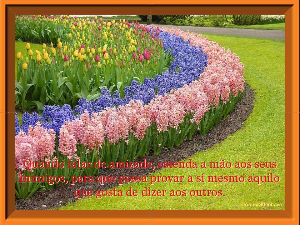 Quando falar sobre a paz, faça-o no rumor da guerra, para ser ouvido na mais alta voz. Quando falar sobre a paz, faça-o no rumor da guerra, para ser o