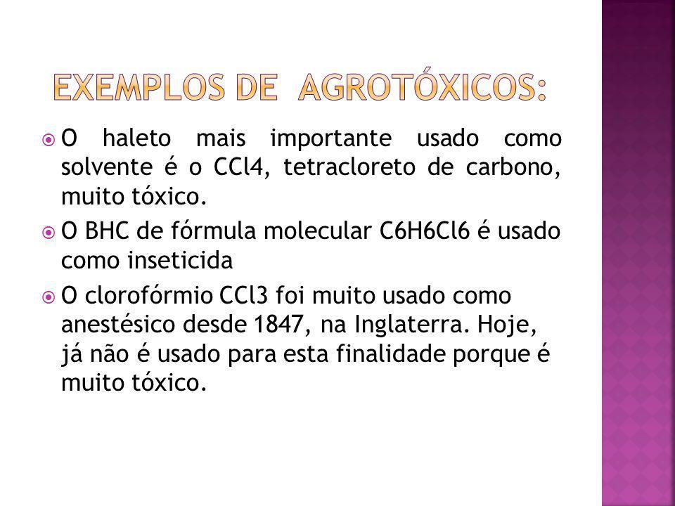 O haleto mais importante usado como solvente é o CCl4, tetracloreto de carbono, muito tóxico.