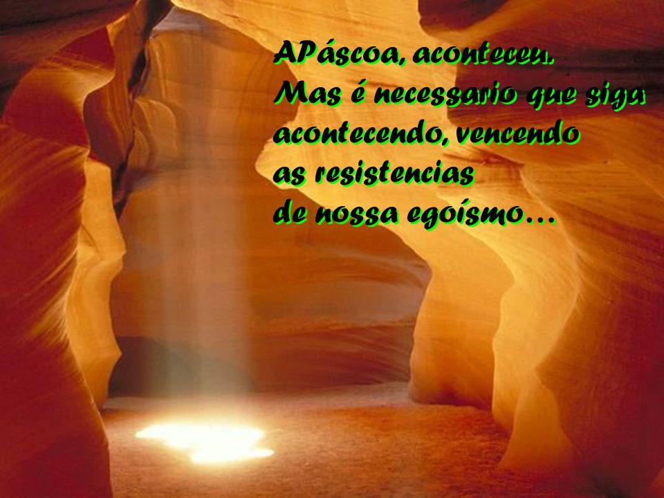 Se creemos em Cristo, nossa vida éPáscoa; se creemos em sua Páscoa, construimos Páscoa. Se creemos em Cristo, nossa vida éPáscoa; se creemos em sua Pá