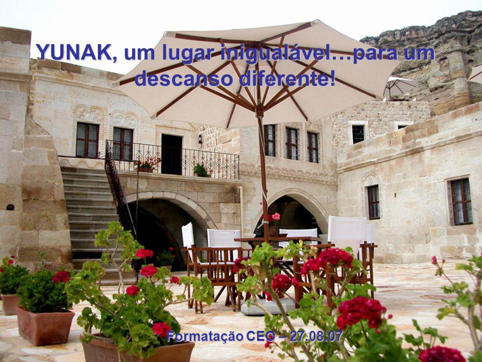 YUNAK, um lugar inigualável…para um descanso diferente! Formatação CEO – 27.08.07