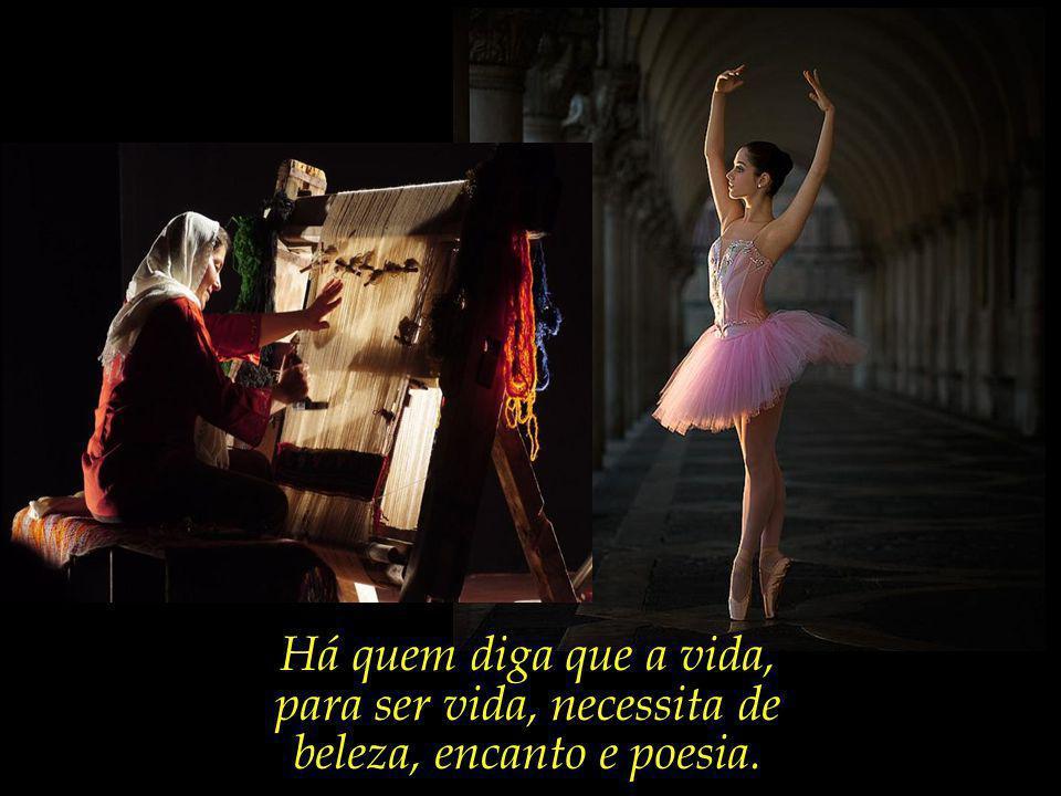 A bailarina que dança, e a tecelã que fia.