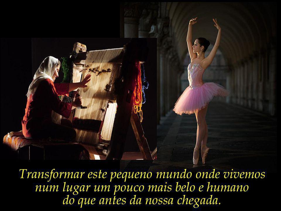 Há quem diga que a vida, para ser vida, necessita de beleza, encanto e poesia.