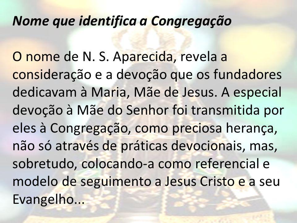 Nome que identifica a Congregação O nome de N.S.