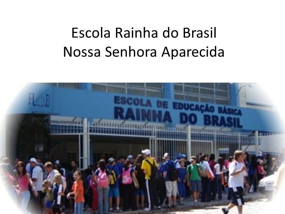 Escola Rainha do Brasil Nossa Senhora Aparecida