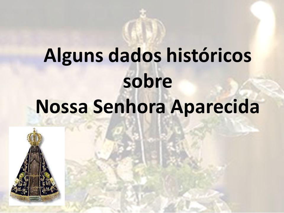 Aparição: Foi em 1717, após frustrada tentativa de apanhar peixe no rio Paraíba do Sul, perto de Guaratinguetá/SP
