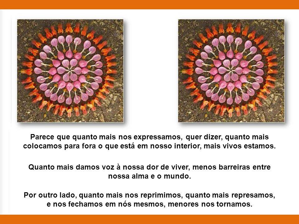 O que não expressamos permanece reprimido Imagens: Mandalas de flor by Kathy Klein Mark Nepo