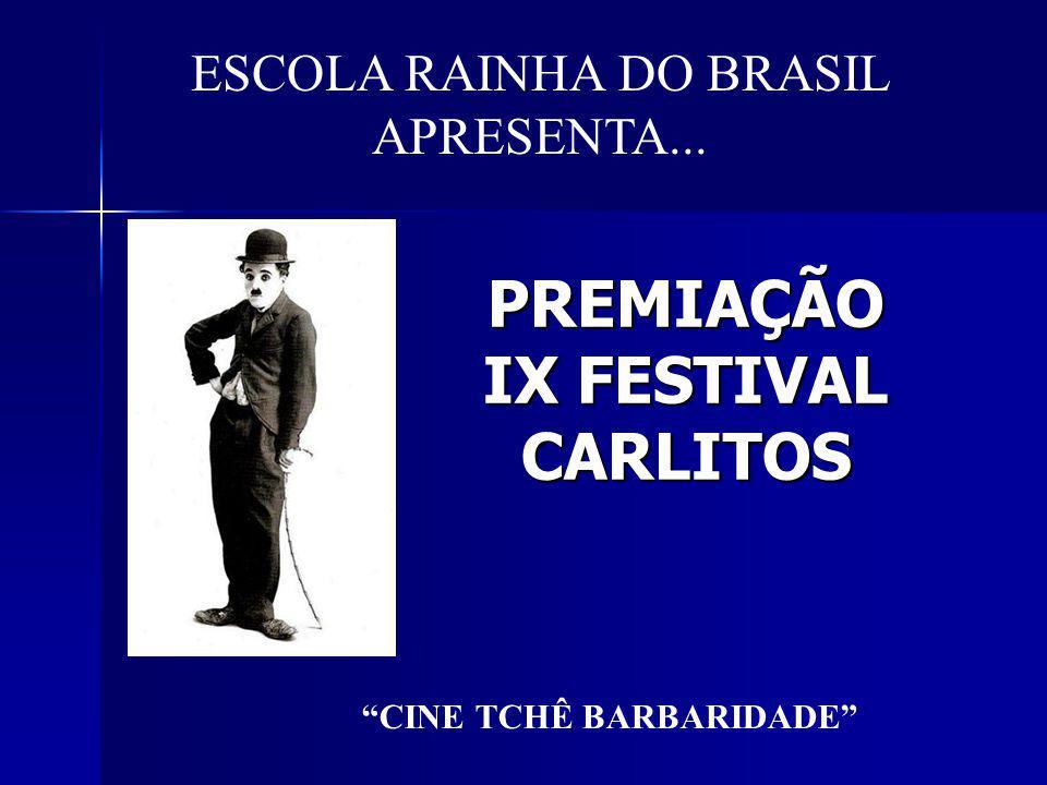 PREMIAÇÃO IX FESTIVAL CARLITOS ESCOLA RAINHA DO BRASIL APRESENTA... CINE TCHÊ BARBARIDADE