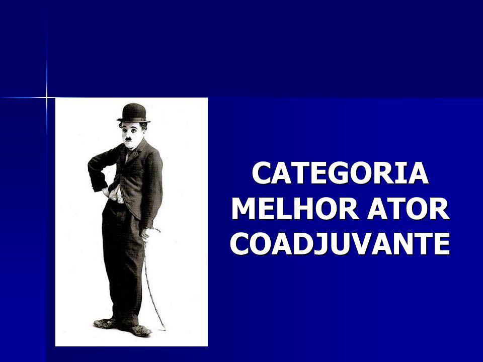CATEGORIA MELHOR ATOR COADJUVANTE