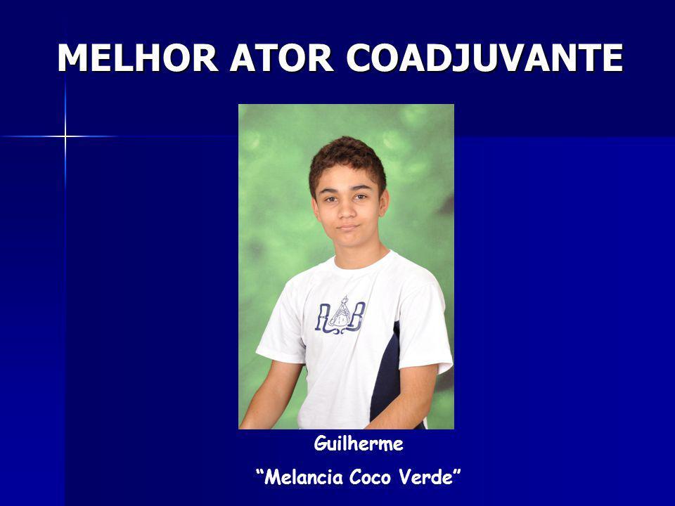 MELHOR ATOR COADJUVANTE Guilherme Melancia Coco Verde