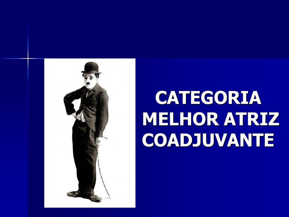 CATEGORIA MELHOR ATRIZ COADJUVANTE