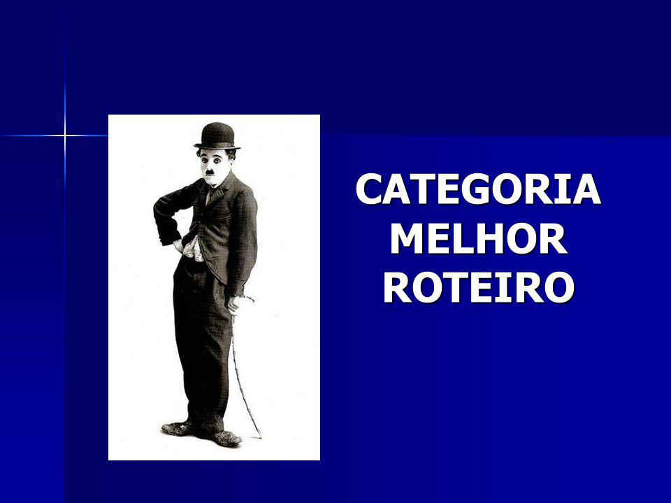 CATEGORIA MELHOR ROTEIRO