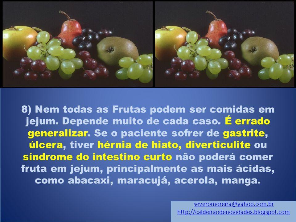 8) Nem todas as Frutas podem ser comidas em jejum.