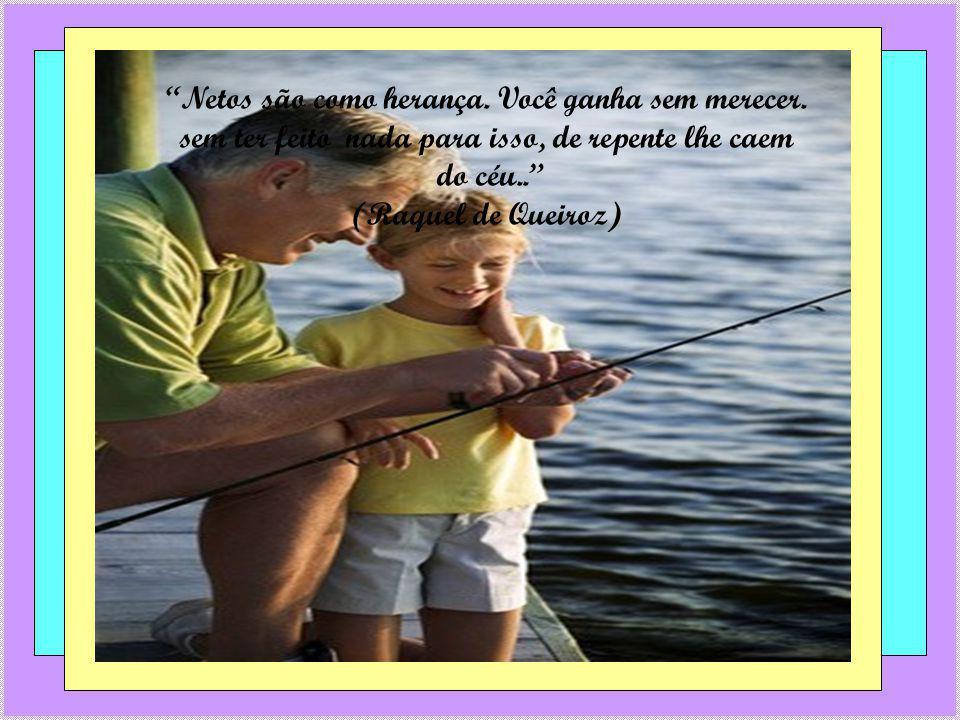 Quando eu crescer quero ser avó. Os avós sabem um bocado de coisas. (autor desconhecido)