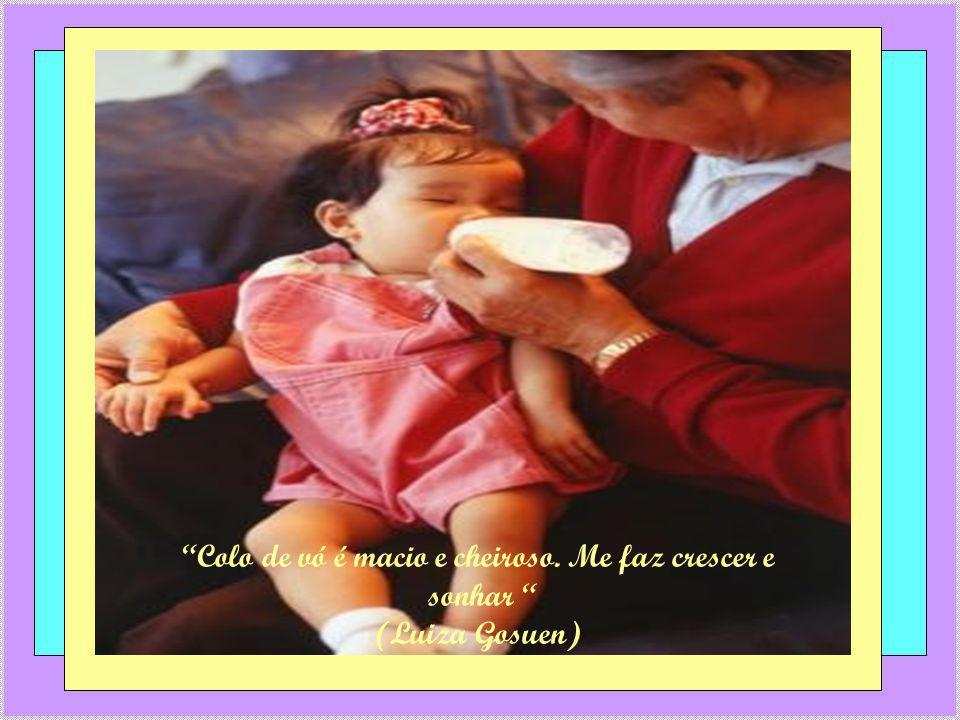 Lição de vida é a herança que os avós passam com muito amor. (Luiza Gosuen)