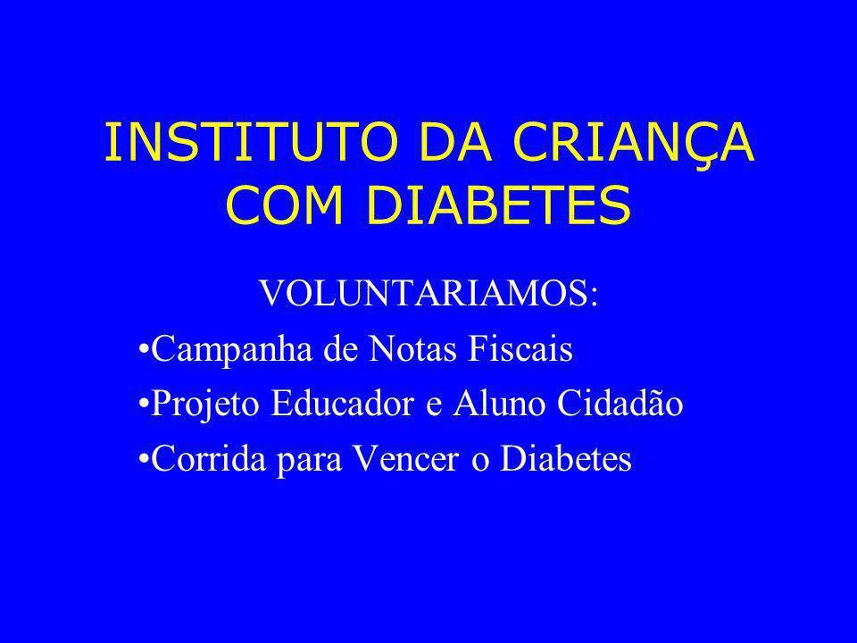 INSTITUTO DA CRIANÇA COM DIABETES VOLUNTARIAMOS: Campanha de Notas Fiscais Projeto Educador e Aluno Cidadão Corrida para Vencer o Diabetes