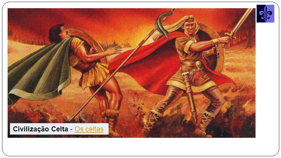 Civilização Celta - Os celtasOs celtas