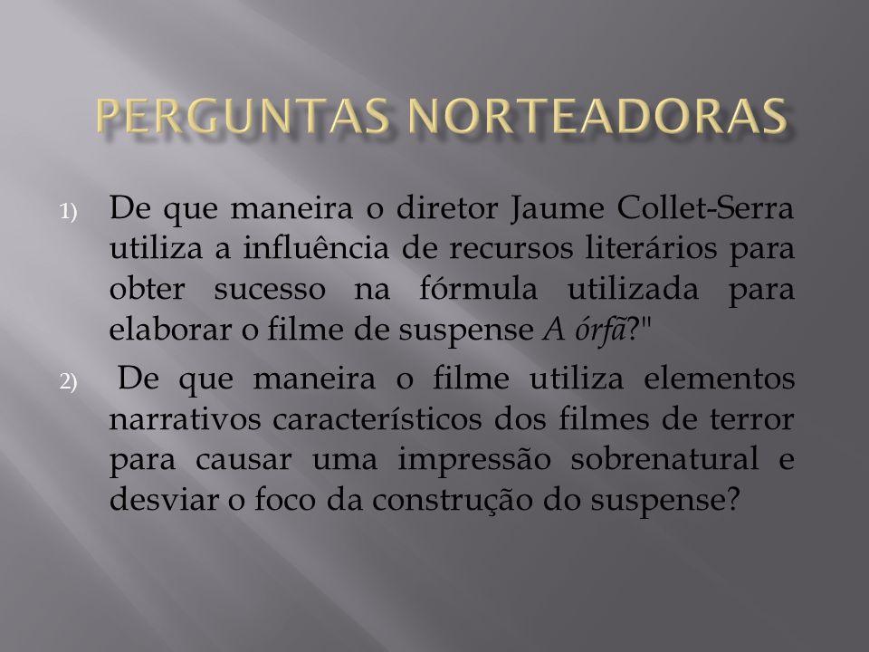 1) De que maneira o diretor Jaume Collet-Serra utiliza a influência de recursos literários para obter sucesso na fórmula utilizada para elaborar o fil