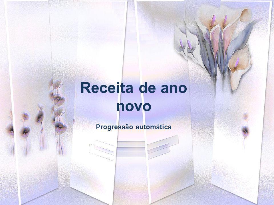 Receita de ano novo Progressão automática