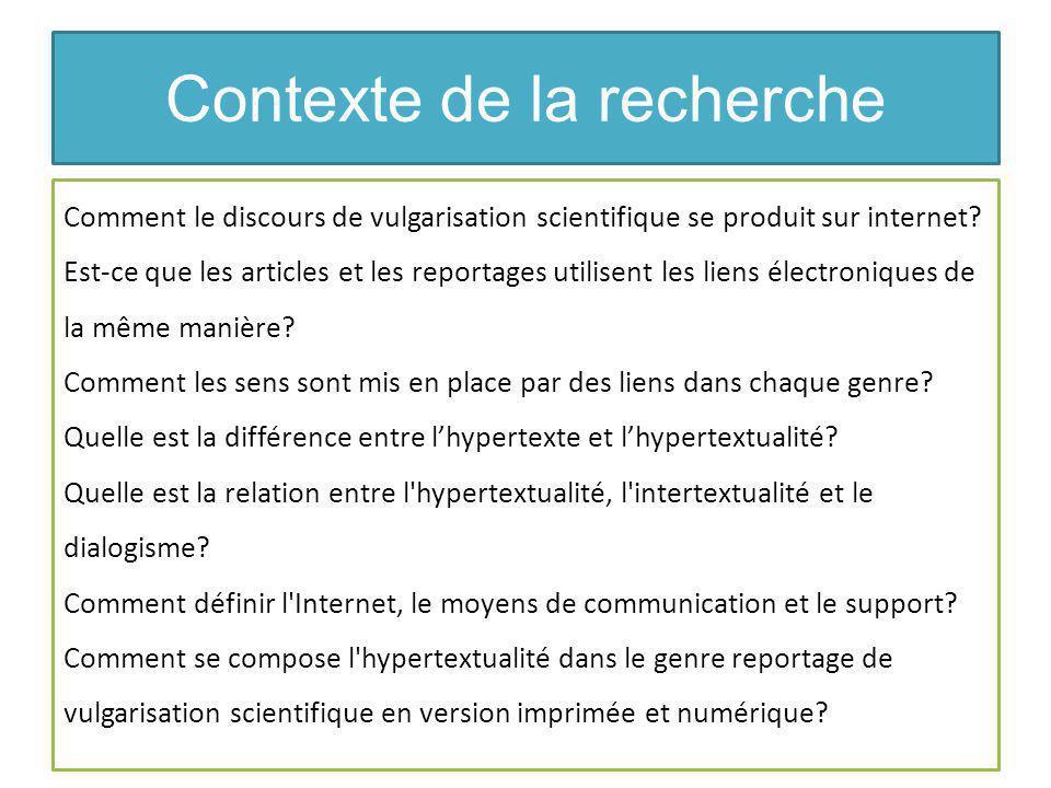 Contexte de la recherche Comment le discours de vulgarisation scientifique se produit sur internet.