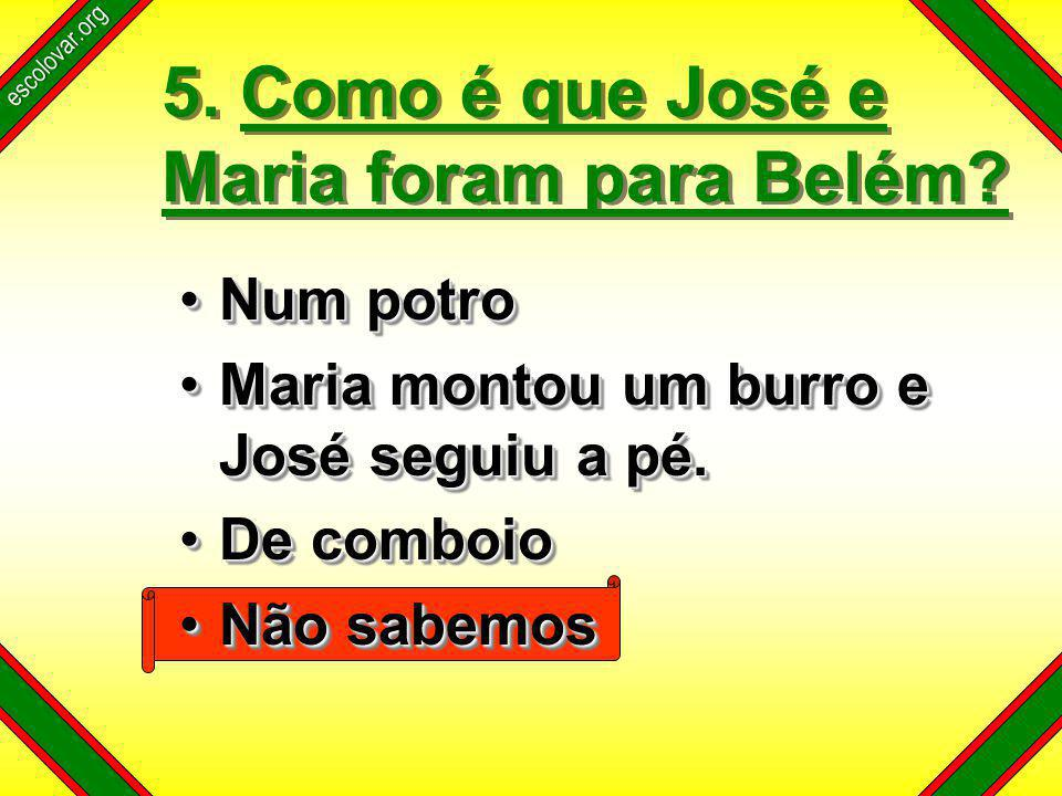 escolovar.org 5. Como é que José e Maria foram para Belém.