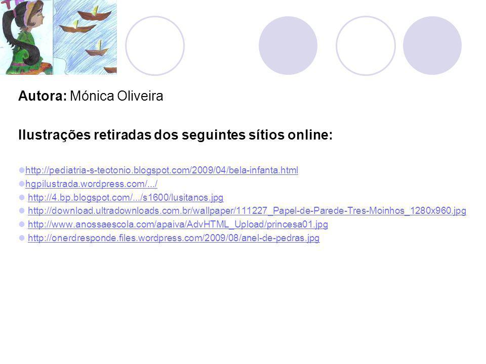 Autora: Mónica Oliveira Ilustrações retiradas dos seguintes sítios online: http://pediatria-s-teotonio.blogspot.com/2009/04/bela-infanta.html hgpilust