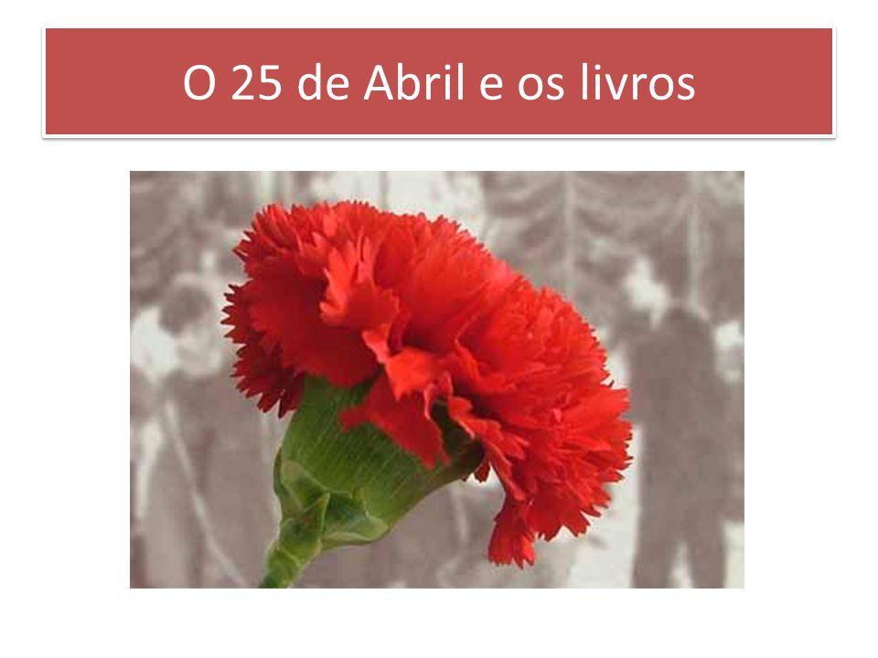 O 25 de Abril e os livros