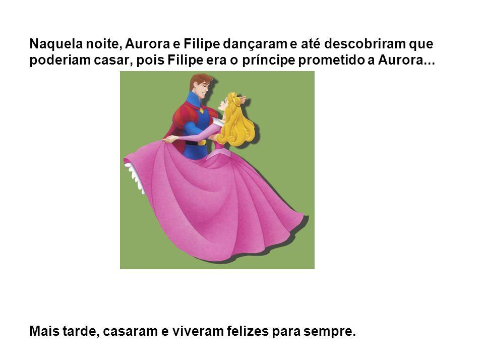 Naquela noite, Aurora e Filipe dançaram e até descobriram que poderiam casar, pois Filipe era o príncipe prometido a Aurora... Mais tarde, casaram e v