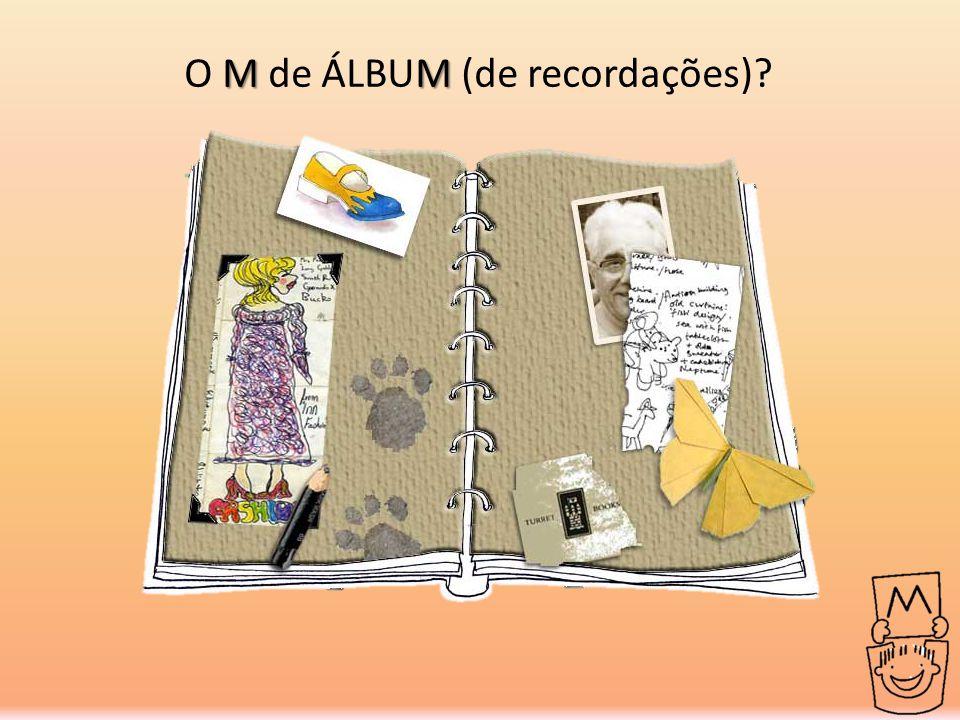 MM O M de ÁLBUM (de recordações)?