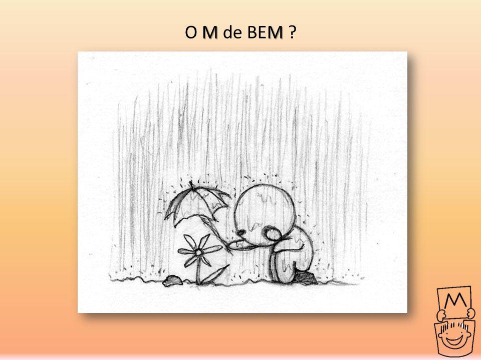 MM O M de BEM ?