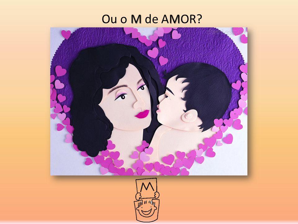 MM Ou o M de AMOR?