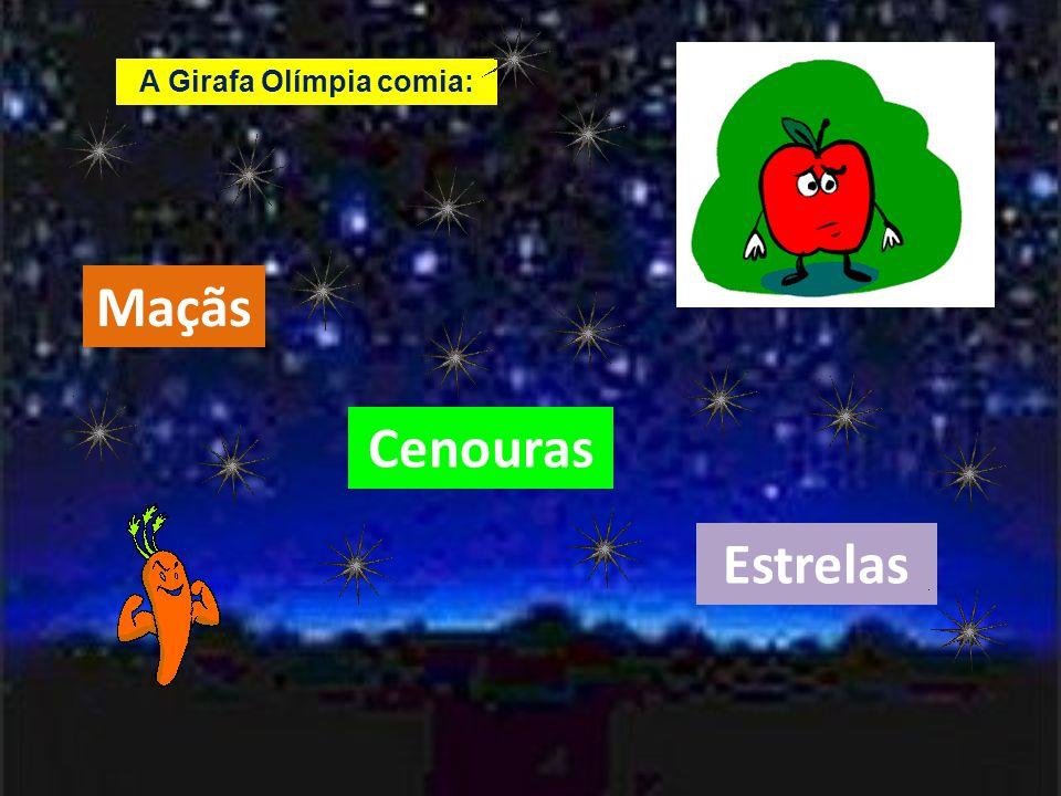 A Girafa Olímpia comia: Estrelas Cenouras Maçãs