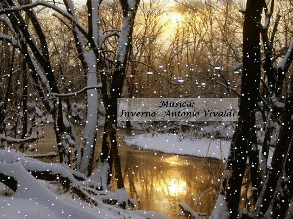 E uma infinita tristeza, Uma funda turbação Entra em mim, fica em mim presa. Cai neve na Natureza - e cai no meu coração.