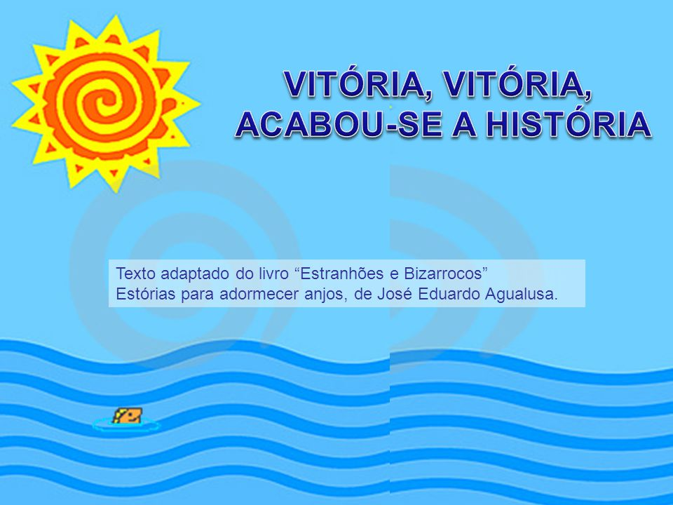 Texto adaptado do livro Estranhões e Bizarrocos Estórias para adormecer anjos, de José Eduardo Agualusa.