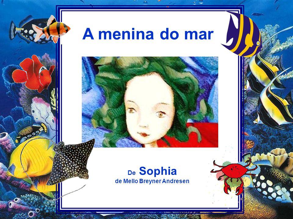 De Sophia de Mello Breyner Andresen A menina do mar