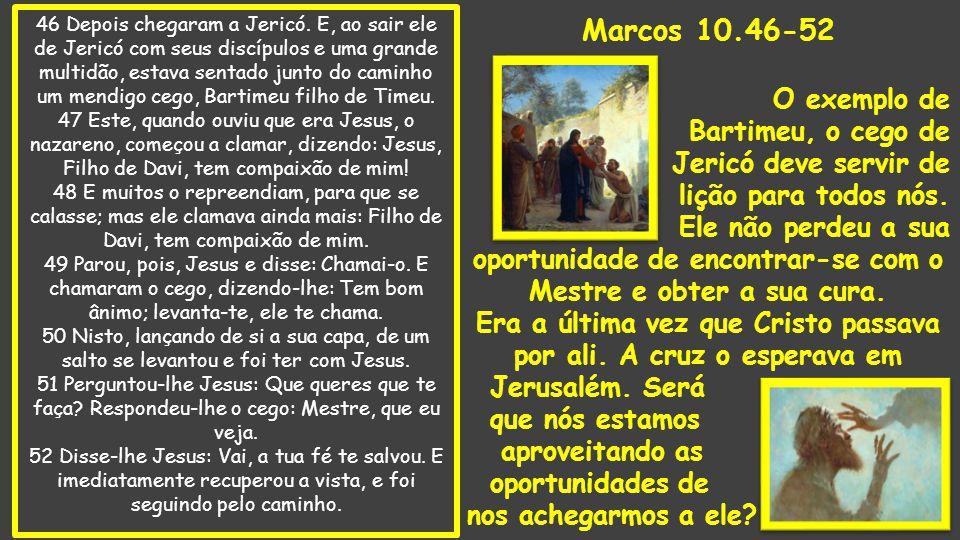 46 Depois chegaram a Jericó.