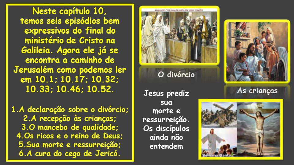 Neste capítulo 10, temos seis episódios bem expressivos do final do ministério de Cristo na Galileia.