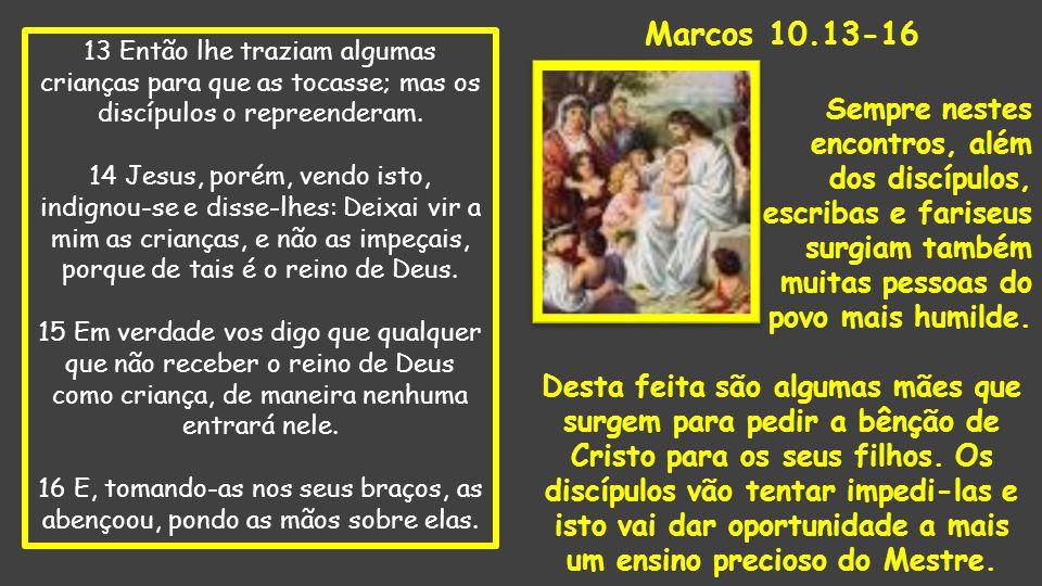 17 Ora, ao sair para se pôr a caminho, correu para ele um homem, o qual se ajoelhou diante dele e lhe perguntou: Bom Mestre, que hei de fazer para herdar a vida eterna.