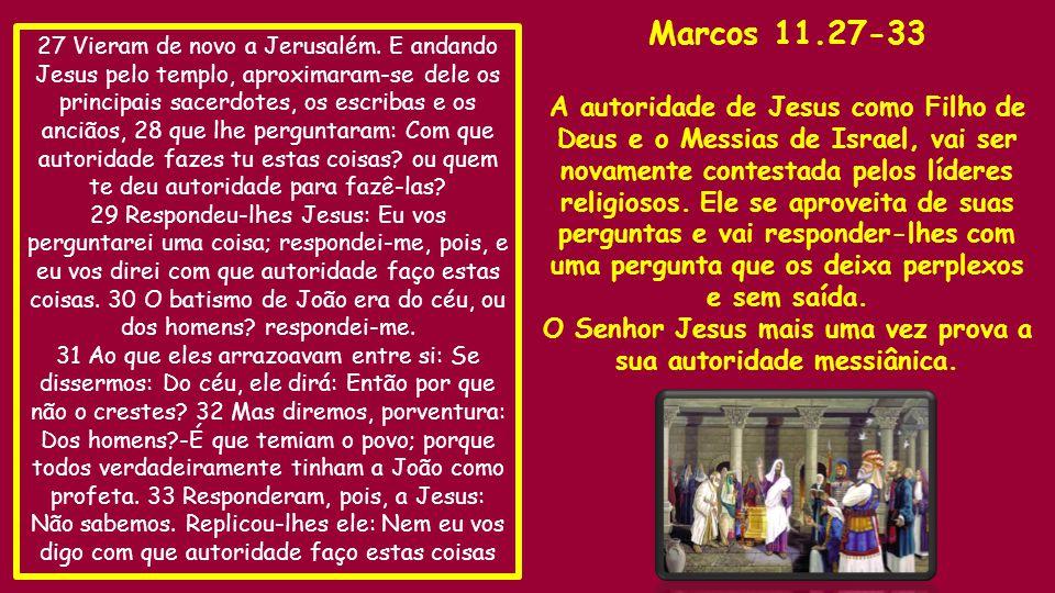 27 Vieram de novo a Jerusalém.