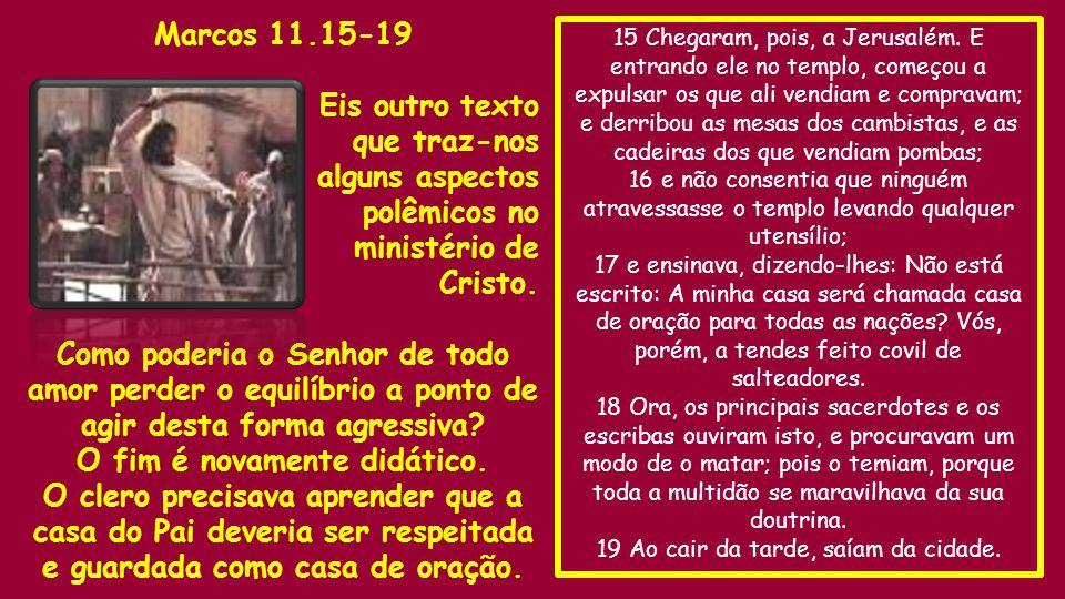15 Chegaram, pois, a Jerusalém.