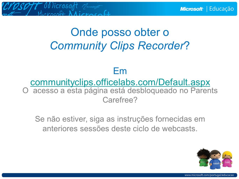 Onde posso obter o Community Clips Recorder.