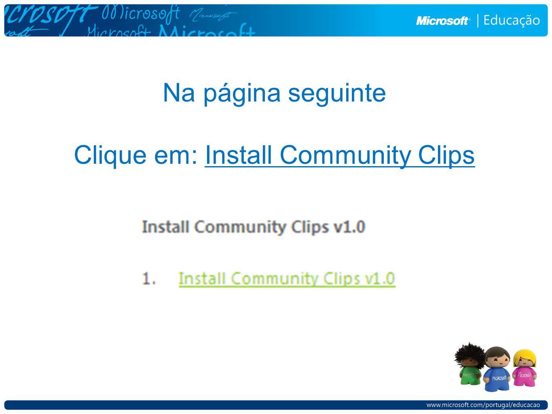 Na página seguinte Clique em: Install Community Clips