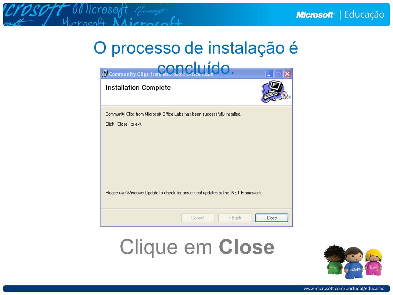 Clique em Close O processo de instalação é concluído.