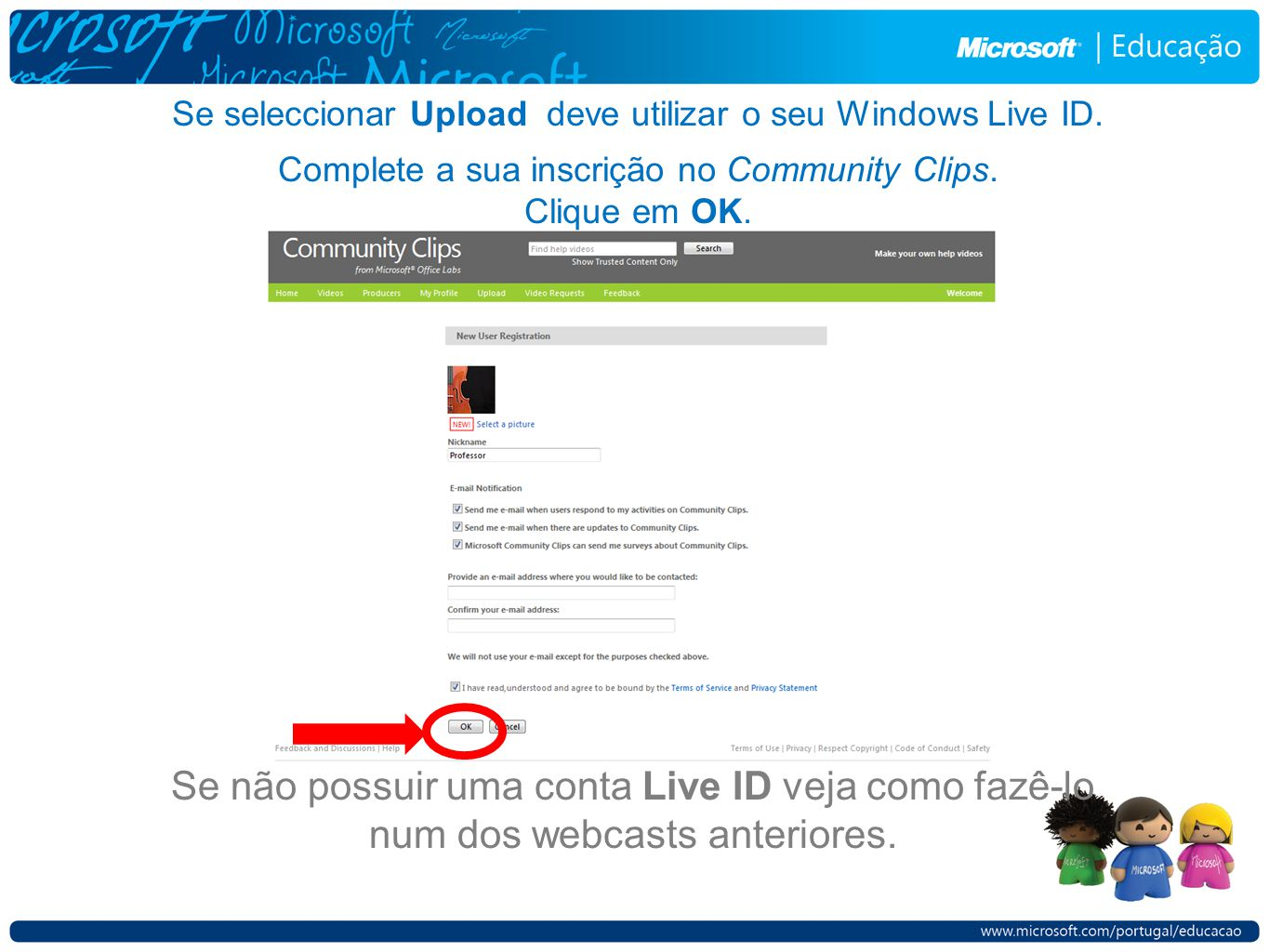 Se seleccionar Upload deve utilizar o seu Windows Live ID.