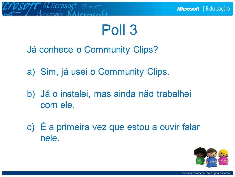 Já conhece o Community Clips. a)Sim, já usei o Community Clips.