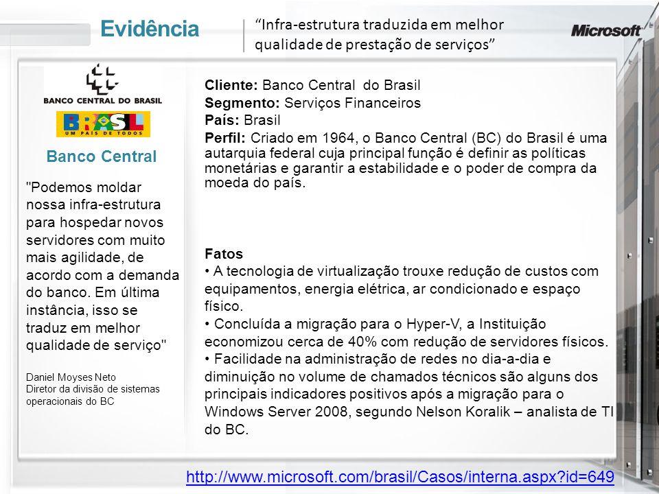 Evidência Cliente: Banco Central do Brasil Segmento: Serviços Financeiros País: Brasil Perfil: Criado em 1964, o Banco Central (BC) do Brasil é uma au