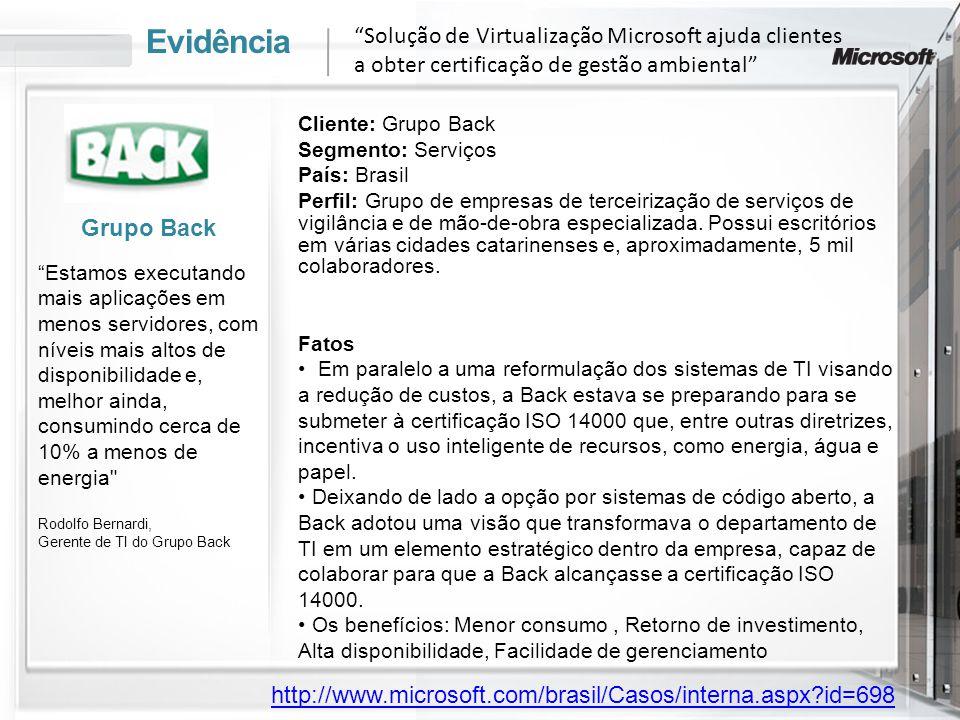 Evidência Cliente: Grupo Back Segmento: Serviços País: Brasil Perfil: Grupo de empresas de terceirização de serviços de vigilância e de mão-de-obra es