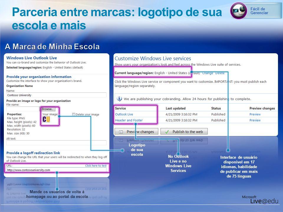 Logotipo de sua escola Mande os usuários de volta à homepage ou ao portal da escola No Outlook Live e no Windows Live Services Interface de usuário di