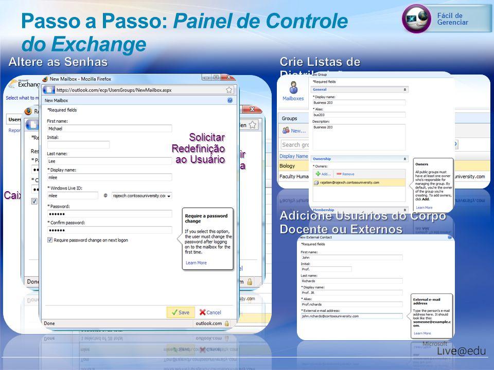 Fácil de Gerenciar Selecionar Caixa de Correio RedefinirSenha Solicitar Redefinição ao Usuário Passo a Passo: Painel de Controle do Exchange